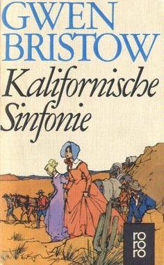 Kalifornische Sinfonie. von Gwen Bristow, http://www.amazon.de/dp/3499117185/ref=cm_sw_r_pi_dp_GW1Lrb0DCP9Z5