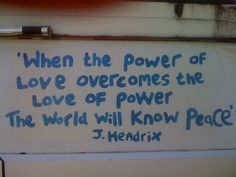 Quote The Power Of Love, Jimi Hendrix, Like Me, Me Quotes, Peace, Sobriety, World