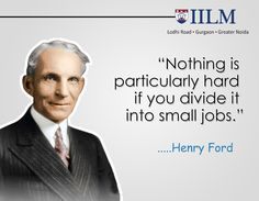 """""""Nothing is particularly hard if you divide it into small jobs."""" ... #HenryFord #motivationalquotes #inspirationalquotes #quotes #BusinessQuotes #QuotesByIILM"""