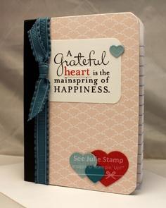 Gratitude and love notebook, See Julie Stamp - Julie Wadlinger, Stampin' Up! Demonstrator