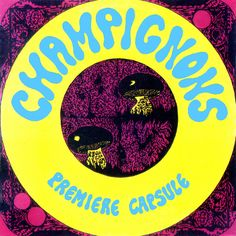 "Champignons, ""Première Capsule"" (1972) Psychedelic Rock, Capsule, Album Covers, Folk, Beginning Sounds, Popular, Fork, Folk Music, People"