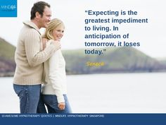 """""""Expecting is the greatest impediment to living. In anticipation of tomorrow, loses today"""" ~ Seneca"""