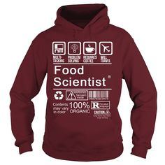 FOOD SCIENTIST - CERTIFIED JOB, Order HERE ==> https://www.sunfrog.com/LifeStyle/FOOD-SCIENTIST--CERTIFIED-JOB-Maroon-Hoodie.html?41088 #foodideas #foodrecipes
