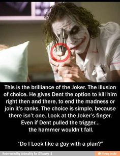 Although The Joker Was A Twisted Son Of Bitch He Sure One Smart Bastard