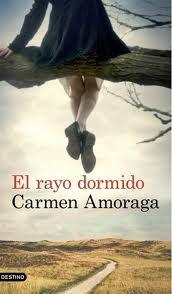 EL RAYO DORMIDO / Carmen Amoraga