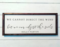 Dolly Parton quote sign - we cannot direct the wind - Fixer Upper Style Sign - Inspirational Sign- Gallery Wall Sign Painted Wood Signs, Wooden Signs, Diy Signs, Wall Signs, Wall Quotes, Life Quotes, Dolly Parton Quotes, Smart Quotes, Inspirational Signs