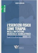 L'esercizio fisico come terapia negli infortuni muscolo-scheletrici. Vol. 2 -  http://www.calzetti-mariucci.it/shop/prodotti/lesercizio-fisico-come-terapia-negli-infortuni-muscolo-scheletrici-vol-2