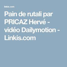 Pain de Rutali en Corse, en hommage à Antoine Graziani  --- par Pricaz Hervé --- vidéo Dailymotion - Linkis.com --- Afficher l'image d'origine. http://linkis.com/www.dailymotion.com/kDlIj