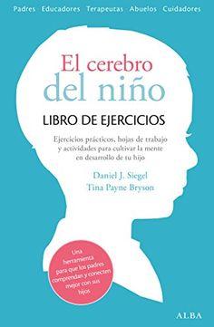 El cerebro del niño. Libro de ejercicios (Spanish Edition) - por Daniel J. Siegel and Tina Payne Bryson
