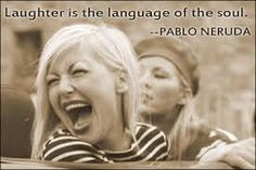Laughter is the language of the soul : Pablo Neruda Feeling Great, Feel Good, Gut Feeling, Laughter Quotes, Laughter Therapy, Pablo Neruda, Joy And Happiness, Just Smile, Happy People