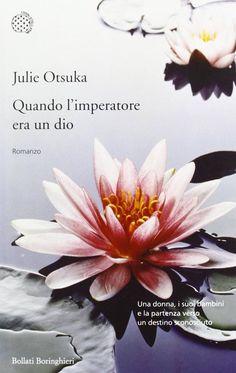Quando l'imperatore era un dio di Julie Otsuka