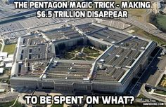 . Audit Reveals The Pentagon Doesn't Know Where $6.5 Trillion Dollars Has Gone JUST LIKE BEFORE 9/11   FUNNY TO ME !!!!!!!!!!!!!!!!!!!