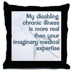 My disabling chronic disease is more real... I LOVE this!