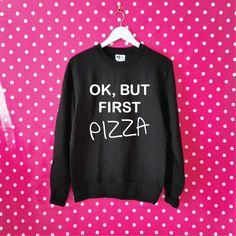 OK But First Pizza Sweatshirt. Unisex Sweatshirt. Pizza Lover Sweater. Pizza…