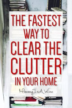 Cleaning the Clutter from your home - The Fastest Way to Clear The Clutter In Your Home - Clear the clutter and get your home organized today Declutter Home, Declutter Your Life, Organizing Your Home, Organising, Clutter Organization, Home Organization Hacks, Organisation Ideas, Organizing Ideas, Getting Rid Of Clutter