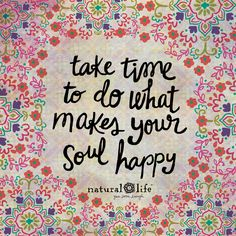 don't forget to feed your soul!