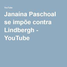 Janaína Paschoal se impõe contra Lindbergh - YouTube