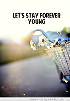 Stay Young Forever