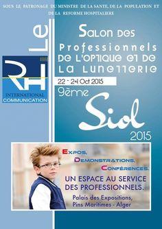 Salon de l'optique et de la lunetterie  d'Alger  se tiendra  au niveau du palais des expositions Alger du 22 au 24 octobre 2015