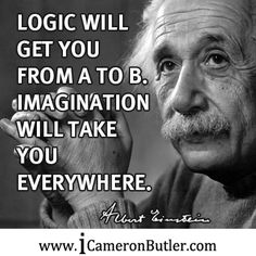 """""""Logic will get you from A to B. Imagination will take you everywhere."""" – Albert Einstein – www.icameronbutler.com #Mindset, #Motivation"""