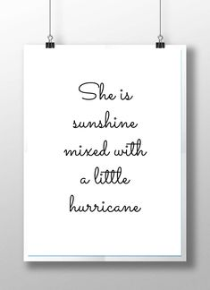 She is sunshine print girls quote print girls nursery decor nursery wall art mon. She is sunshine print girls quote print girls nursery decor nursery wall art monochrome nursery bla Great Quotes, Quotes To Live By, Me Quotes, Motivational Quotes, Funny Quotes, Inspirational Quotes, Uplifting Quotes, Family Quotes, Qoutes