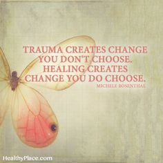 Quote on PTSD: Trauma creates change you don't choose. Healing creates changes you do choose. Trauma Quotes, Illness Quotes, Ptsd Recovery, Trauma Therapy, Therapy Quotes, Complex Ptsd, Stress Disorders, Post Traumatic, Healing Quotes