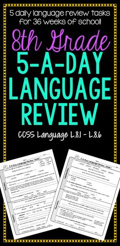 36 weeks of daily Common Core language review for 8th grade! 5-A-Day: 5 tasks a day, M-Th. CCSS L.8.1-L.8.6. Also available for 4th, 5th, 6th, and 7th grades! $