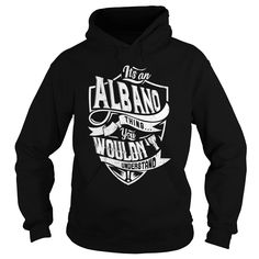 ALBANO T Shirts, Hoodies. Check price ==► https://www.sunfrog.com/Names/ALBANO-94293966-Black-Hoodie.html?41382 $39.99