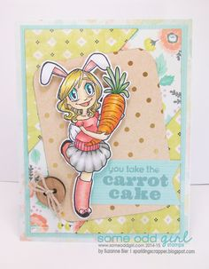 You Take the Carrot Cake by Suzanne Bier using the Clear Stamp Bunny Girl Gwen from Some Odd Girl stamps. www.someoddgirl.com #bunny #easter #clearstamp