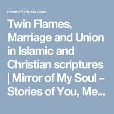 Twin Flames, Marriage and Union in Islamic and Christian scriptures  | Mirror of My Soul – Stories of You, Me and Eternity