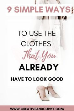 Use the clothes you already have to liven up your old wardrobe