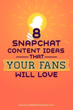 Amazing Tips on eight ideas for Snapchat content to bring your account to life. @smexaminer