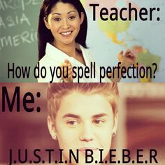 In 10th grade I WILL do THIS!!!! hahaha my teacher will notice im a real and true Belieber.... LOL!!!!!