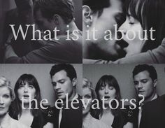 What is it about elevators? The Grey affect - Fifty Shades of Grey/Darker