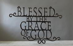 "Blessed by the Grace of God Wall Decor.  Metal. Measures 22 3/8"" × 15 3/4"".  INTERESTED? CONTACT ME: Cathy Budjenska - mymaryandmartha.com/cbudjenska"