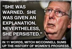 Nevertheless #ShePersisted McConnell and his republican cronies WILL NOT Silence Women!!