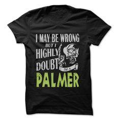 Cool T-shirts  PALMER Doubt Wrong... - 99 Cool Name Shirt   . (3Tshirts)  Design Description: If you are PALMER or loves one. Then this shirt is for you. Cheers !!!  If you do not utterly love this Shirt, you'll SEARCH your favorite one via the usage o... -  #camera #grandma #grandpa #lifestyle #military #states - http://tshirttshirttshirts.com/lifestyle/best-price-palmer-doubt-wrong-99-cool-name-shirt-3tshirts.html