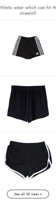"""""""Athletic wear which can hit the streets!!!"""" by princesssophia ❤ liked on Polyvore featuring shorts, bottoms, black, pants, filler, short, silk short shorts, silk shorts, short shorts and white shorts"""