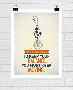 To keep our balance you need to keep moving