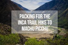 What to pack for the 4 day Inca Trail hike to Machu Picchu