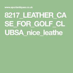 8217_LEATHER_CASE_FOR_GOLF_CLUBSA_nice_leathe