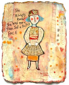 """""""She always knew she was more than just a pretty face"""" ©Barbara Olsen Mixed mdia on Twinrocker paper"""