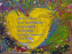 Leo Buscaglia~ on memories Inspiring Quotes, Great Quotes, Leo Quotes, Leo Buscaglia, Word 2, First Love, My Love, Wonder Quotes, Kindred Spirits