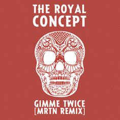 The Royal Concept - Gimme Twice (MRTN Remix) Sony Music