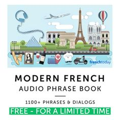 Did you download my Free French Phrasebook yet? 1100 French phrases, 13 hours of audio!! ENTIRELY FREE 🎁Recorded at 2 speeds: enunciated slower French and Modern spoken French! 👉Free download Download it for free on all your devices - use our free French app.
