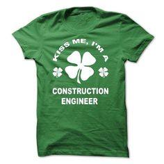 Kiss me I am a Construction Engineer #swetshirt sweatshirt #vintage sweater. BUY-TODAY  => https://www.sunfrog.com/St-Patricks/Kiss-me-I-am-a-Construction-Engineer.html?68278