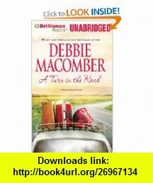 A Turn in the Road (Blossom Street Series) (9781455897520) Debbie Macomber, Joyce Bean , ISBN-10: 1455897523  , ISBN-13: 978-1455897520 ,  , tutorials , pdf , ebook , torrent , downloads , rapidshare , filesonic , hotfile , megaupload , fileserve