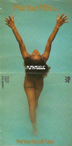 Free Your Mind… And Your Ass Will Follow - Funkadelic album cover, 1970 (auf deutsch: Befrei Deinen Geist, Dein Arsch wird Dir folgen!)