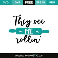 *** FREE SVG CUT FILE for Cricut, Silhouette and more *** They see me rollin'