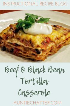 Beef and Black Bean Tortilla Casserole recipe with step by step instructions - New Site Corn Tortilla Casserole, Corn Tortilla Recipes, Enchilada Casserole Beef, Pork Casserole, Beef Casserole Recipes, Beef Recipes, Vegetarian Recipes, Cooking Recipes, Hamburger Recipes